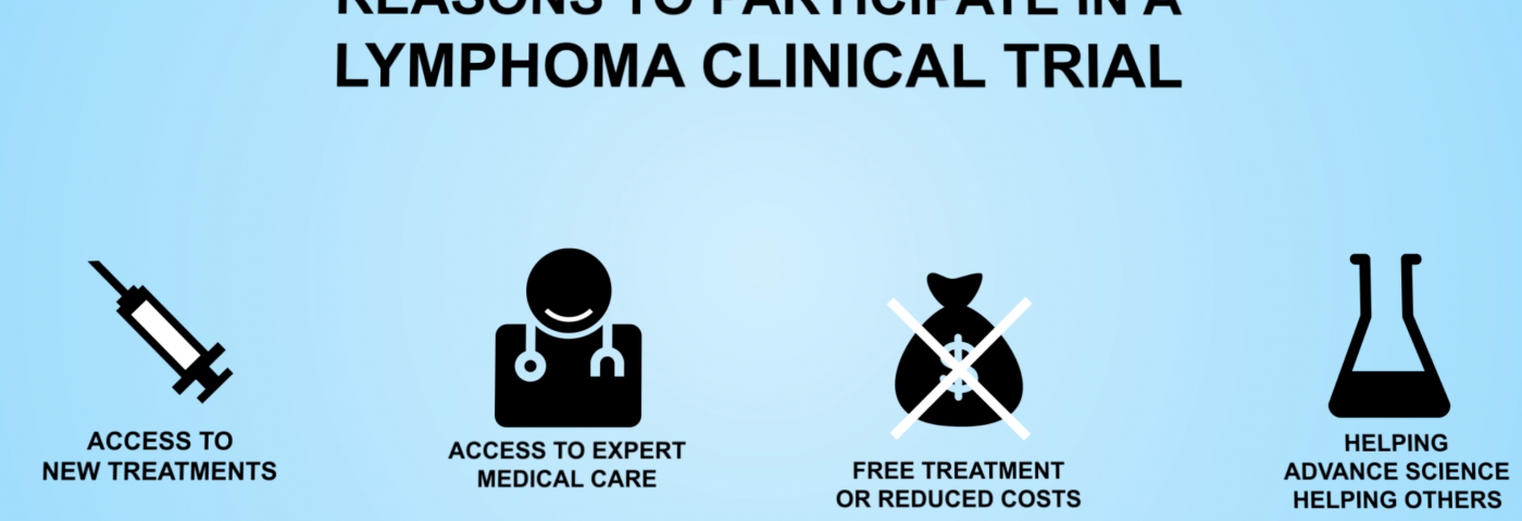 4 Reasons To Participate In a Lymphoma Clinical Trial