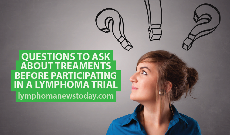 Questions to Ask About Treaments Before Participating in a Lymphoma Trial