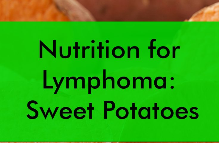 Nutrition for Lymphoma: Sweet Potatoes