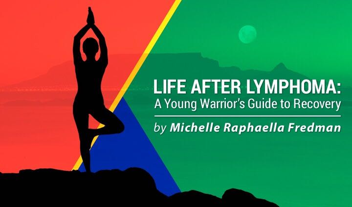 Life After Lymphoma, Michelle Raphaella Fredman